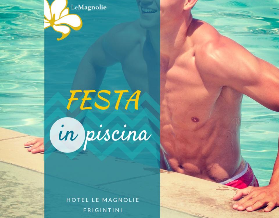 Festa in piscina | Le Magnolie Hotel**** a Frigintini | Vacanza tra natura e relax