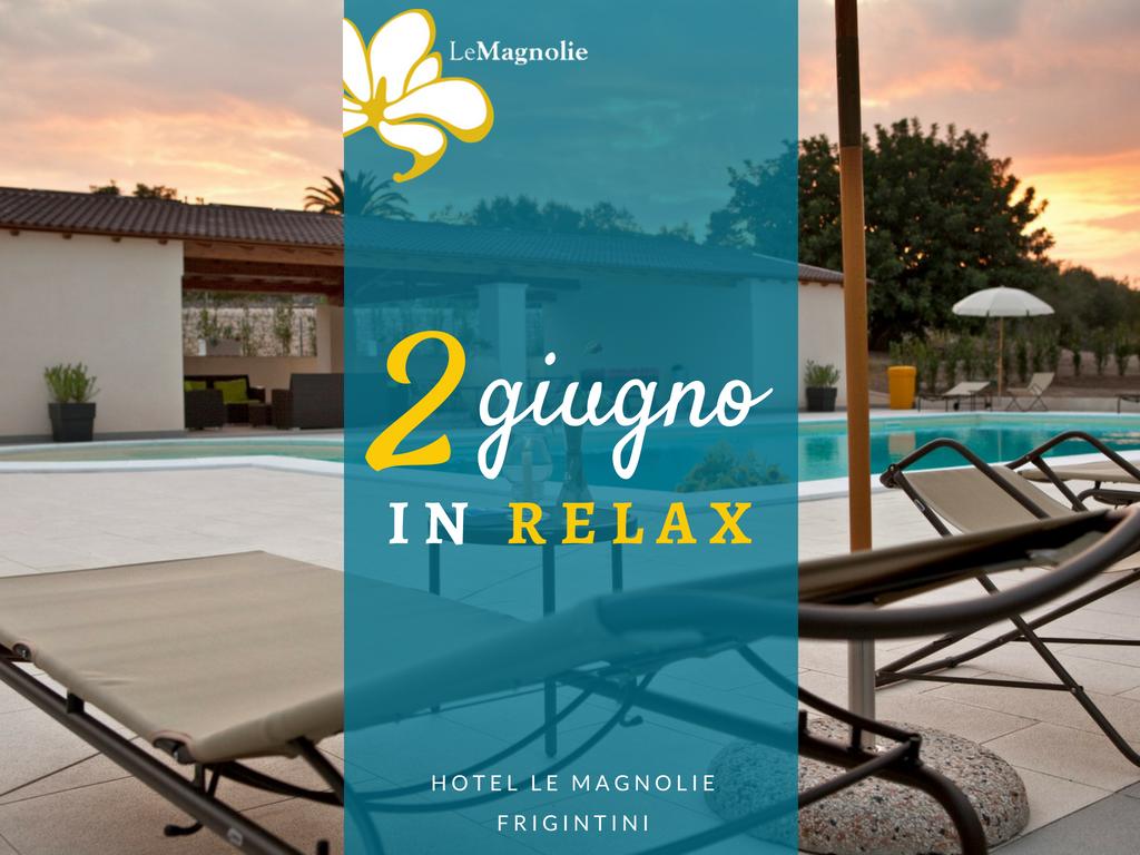 Weekend 2 giugno   Le Magnolie Hotel**** a Frigintini   Vacanza tra natura e relax